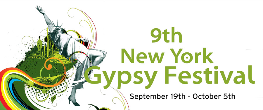 The 9th annual NY Gypsy Festival from September 19 - October 5, 2013